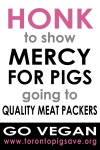 Honk to Show Mercy for Pigs going to Quality Meat Packers